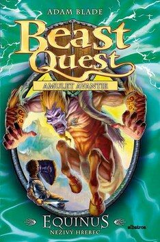 Equinus, neživý hřebec - Beast Quest (20) - Adam Blade