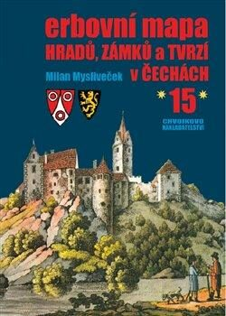 Erbovní mapa hradů, zámků a tvrzí v Čechách 15 - Milan Mysliveček
