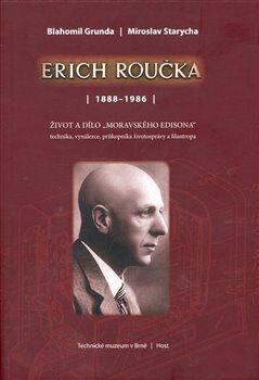 Erich Roučka /1888 – 1986/ - Blahomil Grunda, Miroslav Starycha