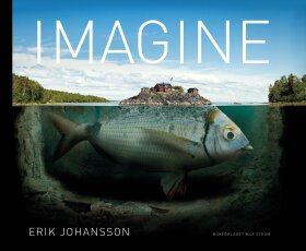 Erik Johansson: Imagine - Johansson