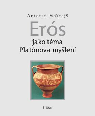 Erós - Antonín Mokrejš