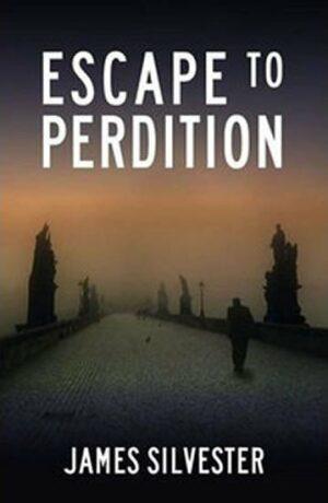 Escape to Perdition - James Silvester