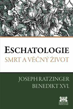 Eschatologie - Benedikt XVI.