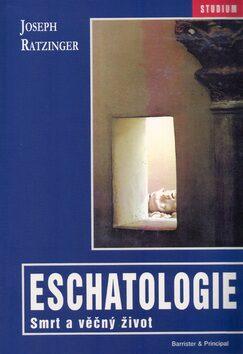 Eschatologie smrt a věčný život - Georg Ratzinger