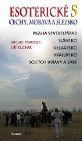Esoterické Čechy, Morava a Slezsko 5. - Václav Vokolek, Jiří Kuchař