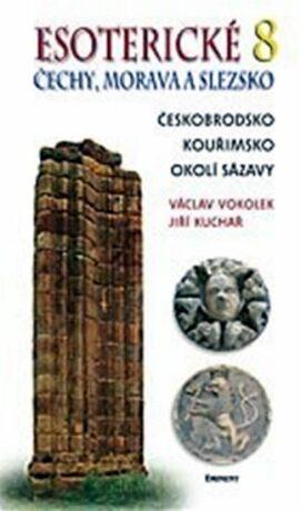 Esoterické Čechy, Morava a Slezsko 8 - Václav Vokolek, Jiří Kuchař