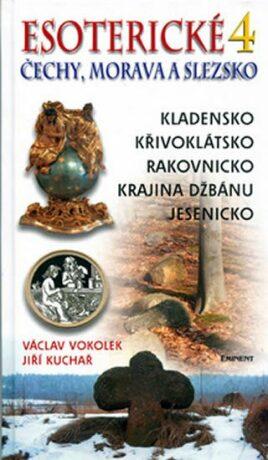 Esoterické Čechy, Morava a Slezsko 4 - Václav Vokolek, Jiří Kuchař