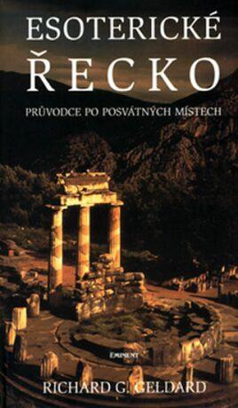 Esoterické Řecko - Geldard Richard G.