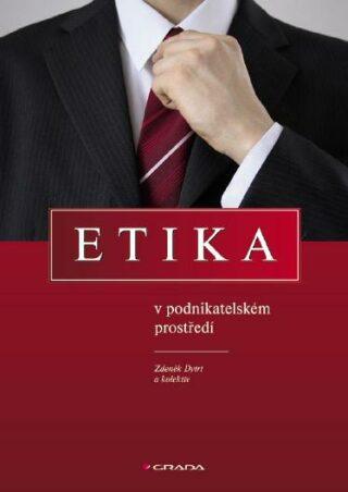 Etika v podnikatelském prostředí - Zdeněk Dytrt