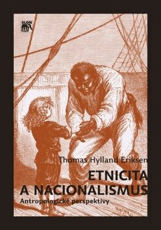 Etnicita a nacionalismus - Thomas Hylland Eriksen