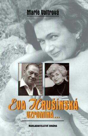 Eva Hrušínská vzpomíná… - Marie Valtrová