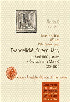 Evangelické církevní řády pro šlechtická panství v Čechách a na Moravě 1520–1620 - Kolektiv