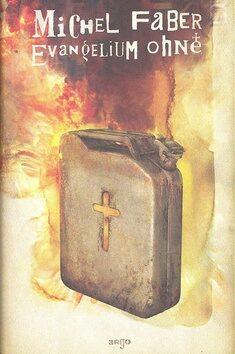 Evangelium ohně - Michel Faber