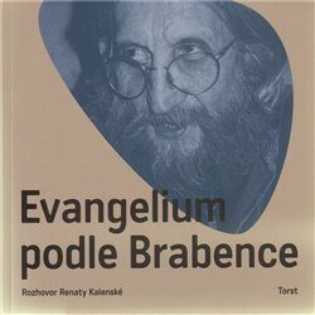 Evangelium podle Brabence - Vratislav Brabenec, Renata Kalenská
