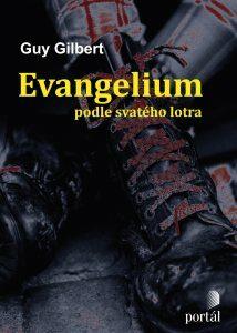 Evangelium podle svatého lotra - Guy Gilbert