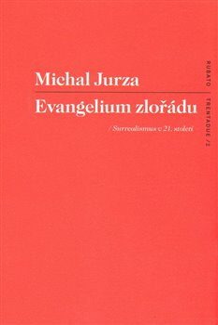 Evangelium zlořádu - Michal Jurza