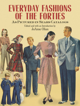 Everyday Fashions of the Forties As Pictured in Sears Catalogs - Olian