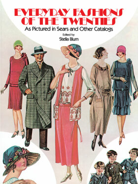 Everyday Fashions of the Twenties: As Pictured in Sears and Other Catalogs - Blum