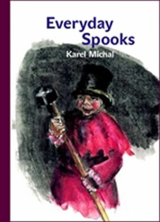 Everyday Spooks - Karel Michal, Dagmar Hamsíková