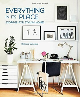 Everything in its Place - Storage for Stylish Homes - Rebecca Winward