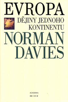 Evropa - Dějiny jednoho kontinentu - Norman Davies
