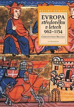 Evropa Středověku v letech 962 - 1154 - Christopher Brook