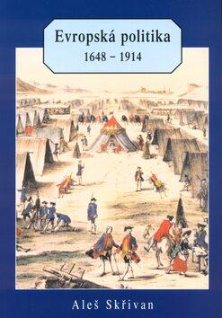 Evropská politika 1648-1914 - Aleš Skřivan ml.