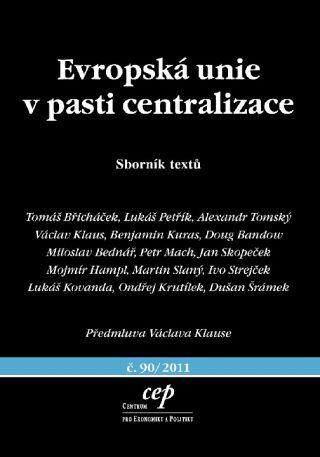 Evropská unie v pasti centralizace - Kolektiv