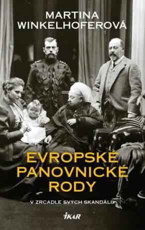 Evropské panovnické rody v zrcadle svých skandálů - Winkelhoferová Martina