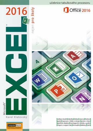 Excel 2016 nejen pro školy - Karel Klatovský