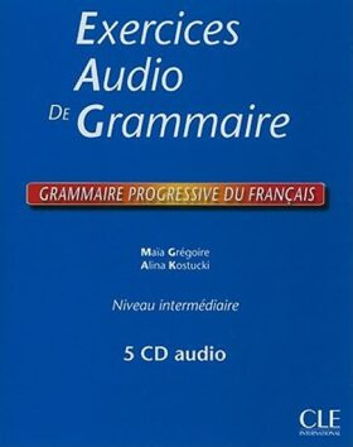 Exercices Audio de Grammaire, Niveau Intermediaire: Grammaire Progressive Du Francais 5 CD audio - Maia Grégoire