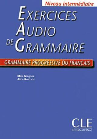 Exercices Audio de Grammaire, Niveau Intermediaire: Grammaire Progressive Du Francais: Livre - Maia Grégoire