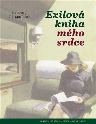 Exilová kniha mého srdce - Jiří Suk, Jiří Hanuš