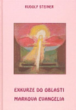 Exkurze do oblasti Markova evangelia - Rudolf Steiner