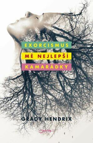 Exorcismus mé nejlepší kamarádky - Grady Hendrix