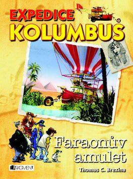 Expedice Kolumbus Faraonův amulet - Thomas C. Brezina