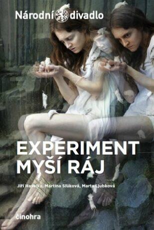 Experiment myší ráj - Jiří Havelka, Marta Ljubková, Martina Slúková