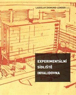Experimentální sídliště Invalidovna - Ladislav Zikmund-Lender
