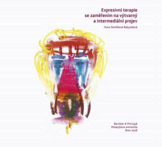 Expresívní terapie se zaměřením na výtvarný a intermediální projev - Hana Stehlíková Babyrádová, Hana Stehlíková-Babyrádová
