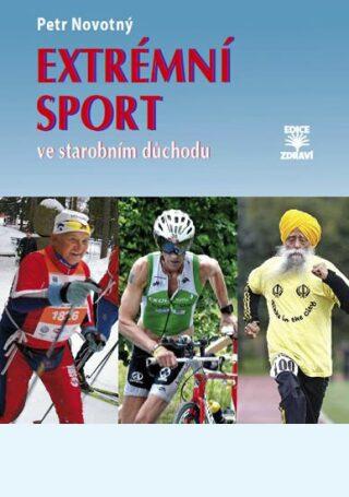 Extrémní sport ve starobním důchodu - Petr Novotný