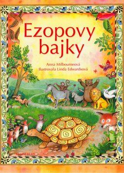 Ezopovy bajky - Linda Edwardsová, Anna Milbourneová
