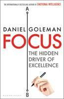 Focus: The Hidden Driver of Excellence - Daniel Goleman