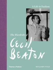 A Life in Fashion: The Wardrobe of Cecil Beaton - Benjamin Wild