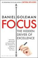 Focus - The Hidden Driver of Excellence - Daniel Goleman