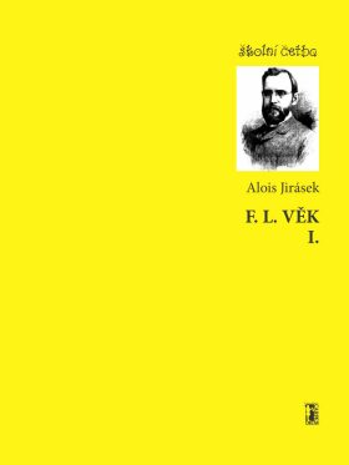 F. L. Věk I. - Alois Jirásek