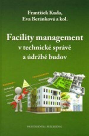 Facility management v technické správě a - kolektiv autorů