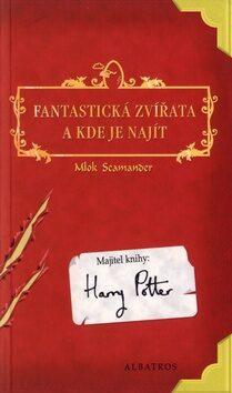 Fantastická zvířata a kde je najít - Joanne K. Rowlingová
