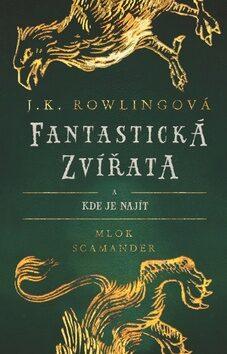 Fantastická zvířata - Joanne K. Rowlingová