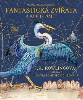 Fantastická zvířata - ilustrované vydání - Joanne K. Rowlingová