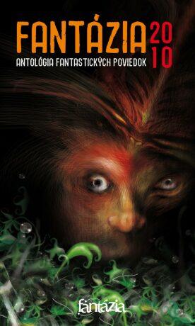 Fantázia 2010 – antológia fantastických poviedok - Ivan Pullman - e-kniha